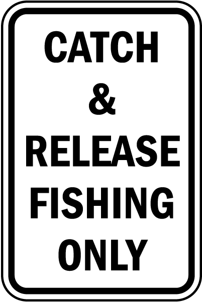 Catch and release only